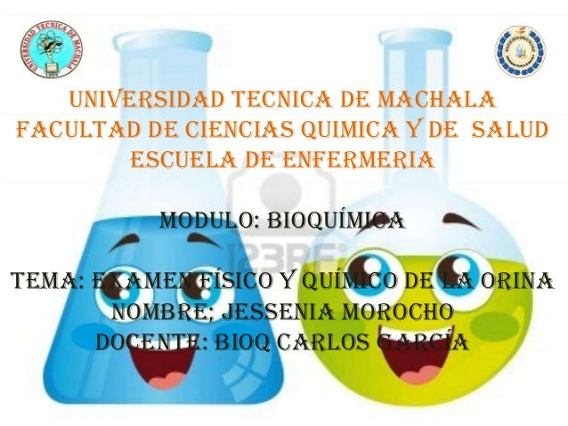 UNIVERSIDAD TECNICA DE MACHALA FACULTAD DE CIENCIAS QUIMICA Y DE SALUD ESCUELA DE ENFERMERIA MODULO: bioquímica Tema: exam...