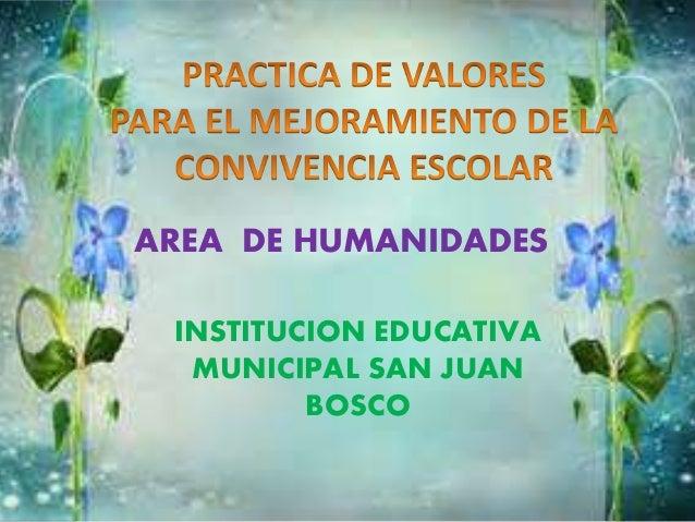AREA DE HUMANIDADES  INSTITUCION EDUCATIVA  MUNICIPAL SAN JUAN  BOSCO