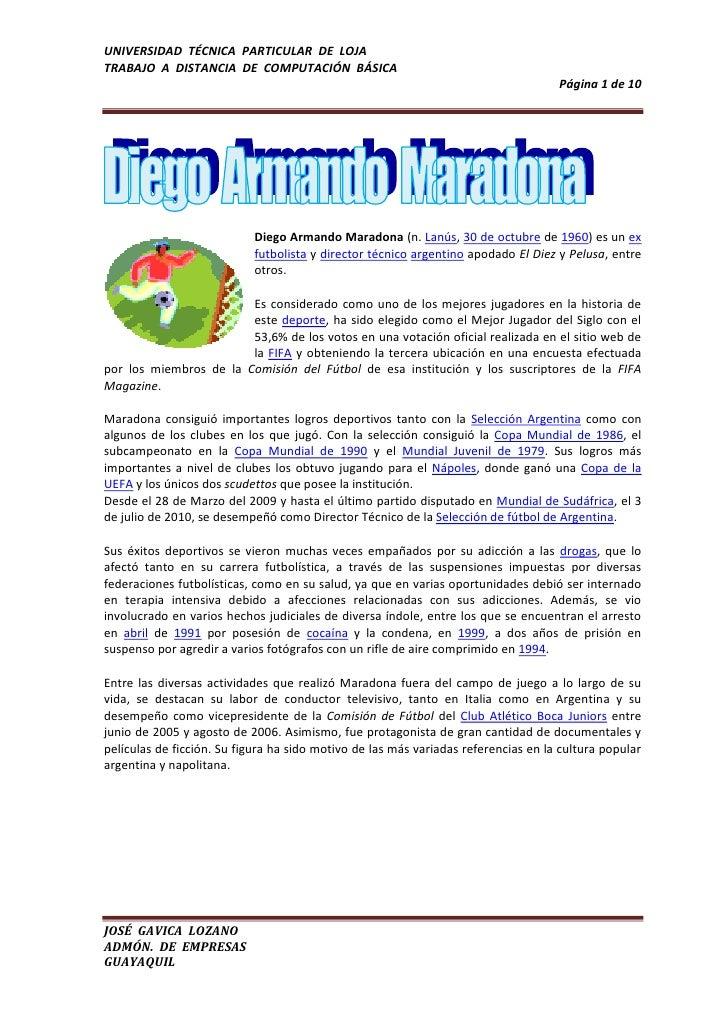 left1026795<br />Diego Armando Maradona (n. Lanús, 30 de octubre de 1960) es un ex futbolista y director técnico argentino...