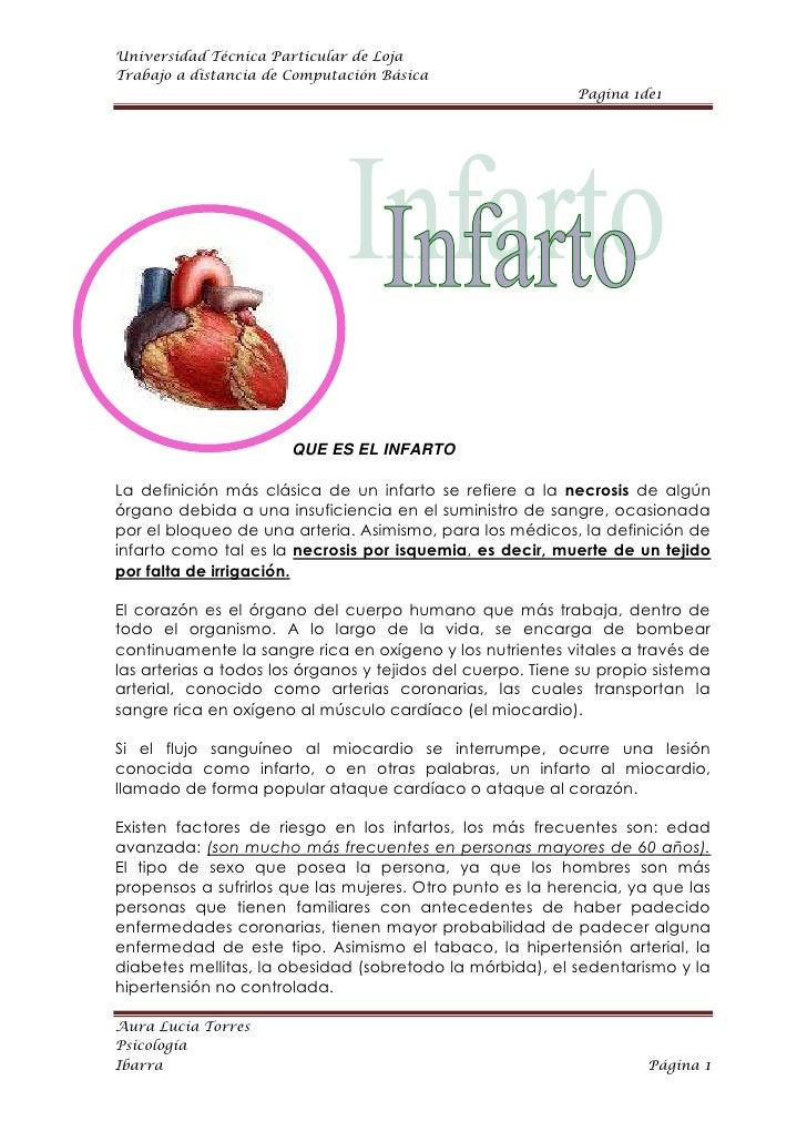 QUE ES EL INFARTO<br />La definición más clásica de un infarto se refiere a la necrosis de algún órgano debida a una insuf...