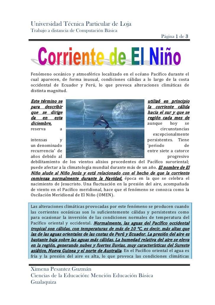 Fenómeno oceánico y atmosférico localizado en el océano Pacífico durante el cual aparecen, de forma inusual, condiciones c...