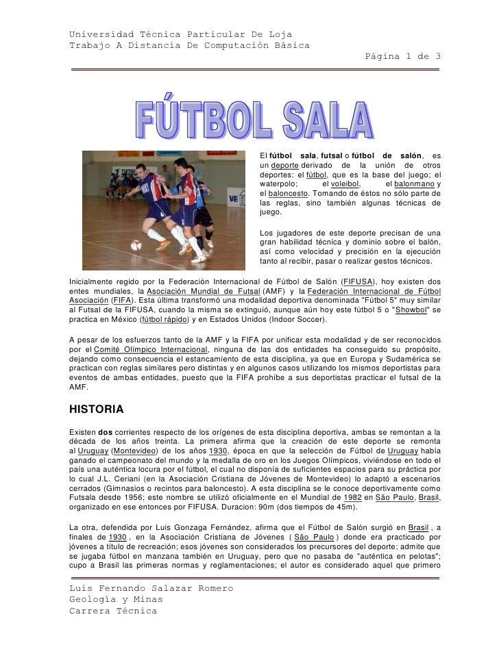 206998915419<br />Elfútbol sala,futsalofútbol de salón, es undeportederivado de la unión de otros deportes: elfútbo...