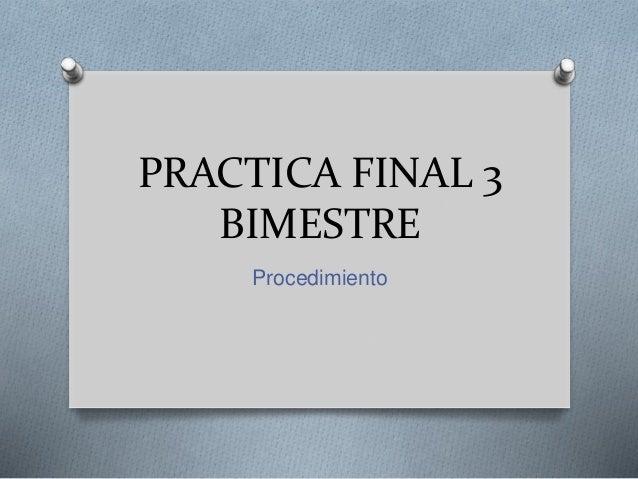 PRACTICA FINAL 3 BIMESTRE Procedimiento