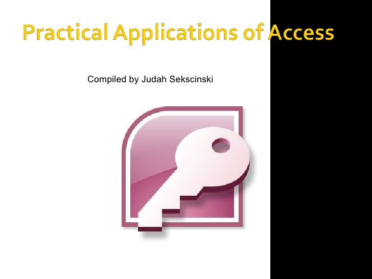 Practical Applications Of Access