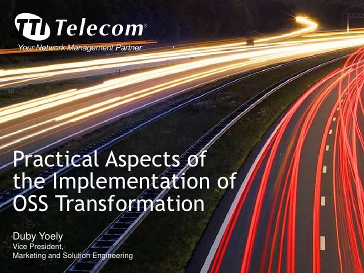 Practical Aspects of the Implementation of OSS Transformation