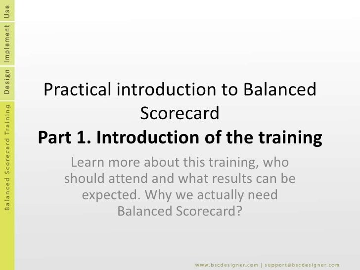 Practical introduction to Balanced ScorecardPart 1. Introduction of the training<br />Learn more about this training, who ...