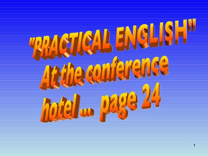 """PRACTICAL ENGLISH"" At the conference hotel ...  page 24"