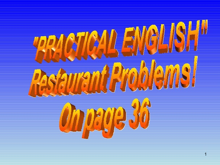 """PRACTICAL ENGLISH"" Restaurant Problems! On page 36"