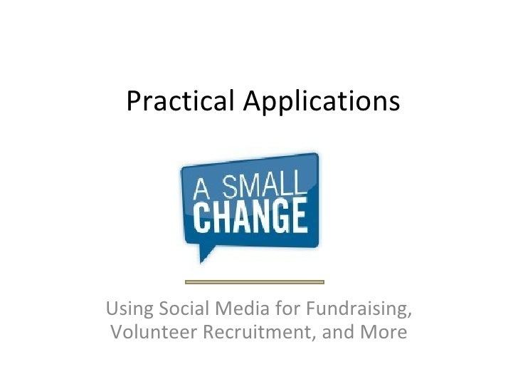 Practical Applications Using Social Media for Fundraising, Volunteer Recruitment, and More