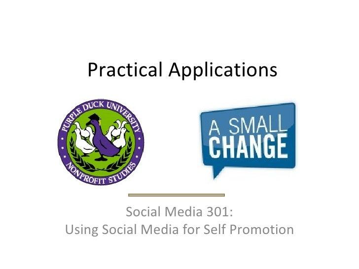 Practical Applications Social Media 301: Using Social Media for Self Promotion