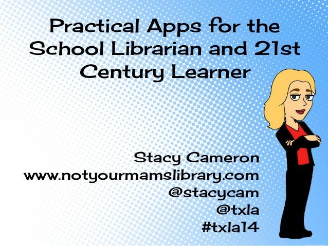 Practical apps for school librarians and the 21st century learner