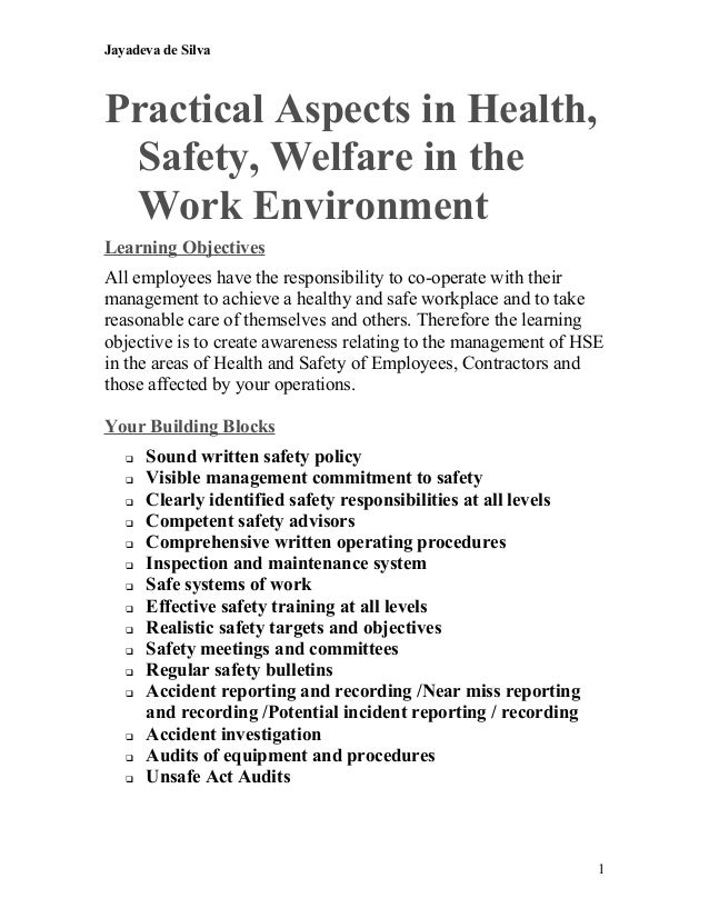 Jayadeva de Silva Practical Aspects in Health, Safety, Welfare in the Work Environment Learning Objectives All employees h...
