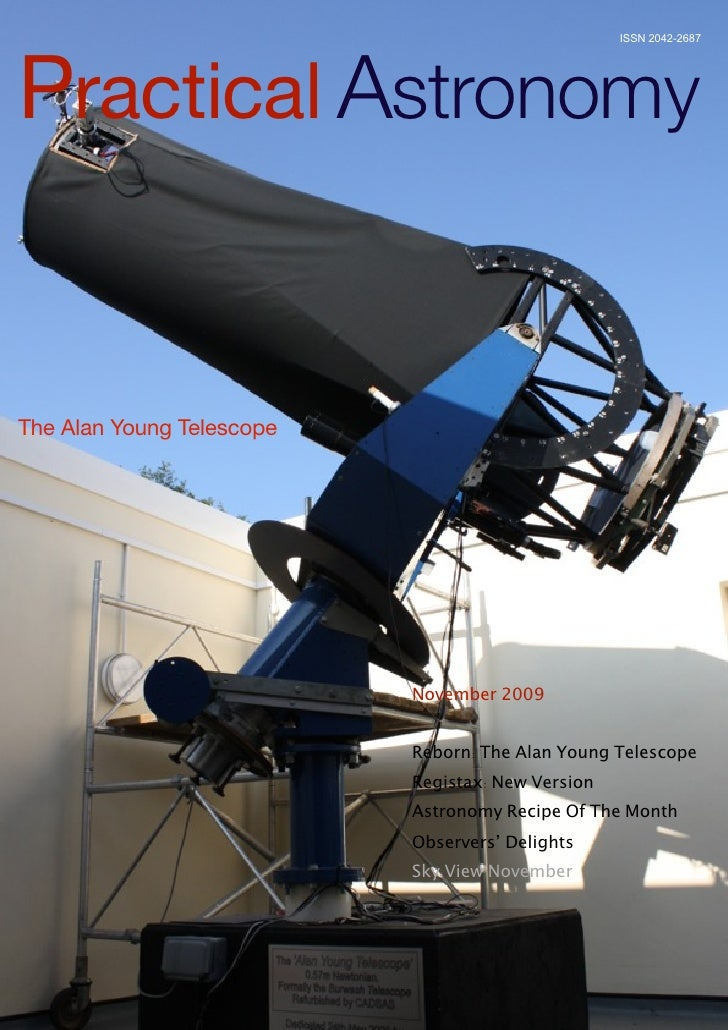 ISSN 2042-2687     Practical Astronomy   The Alan Young Telescope                                November 2009            ...