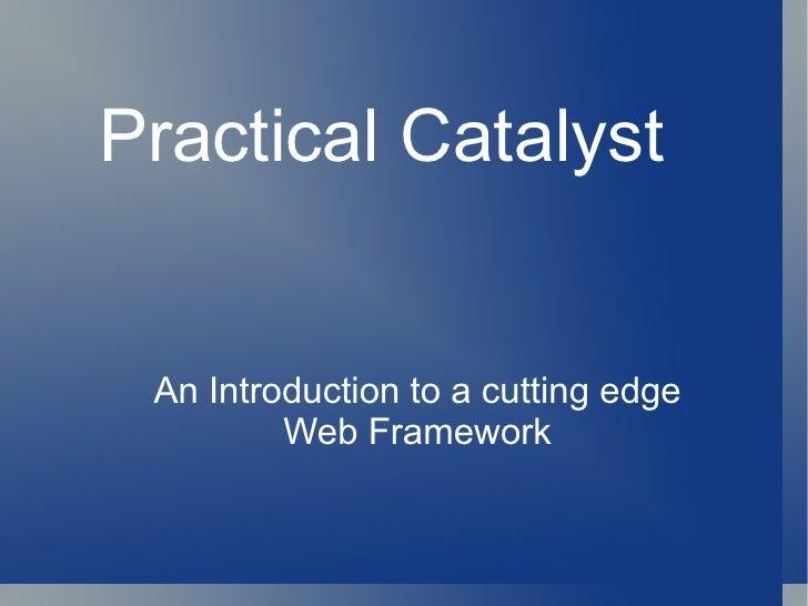 Practical catalyst