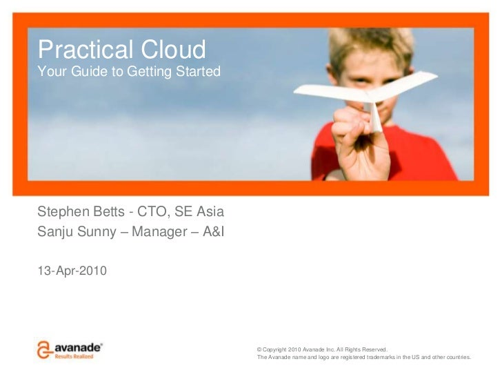 Practical CloudYour Guide to Getting Started<br />Stephen Betts - CTO, SE Asia<br />Sanju Sunny – Manager – A&I<br />13-Ap...