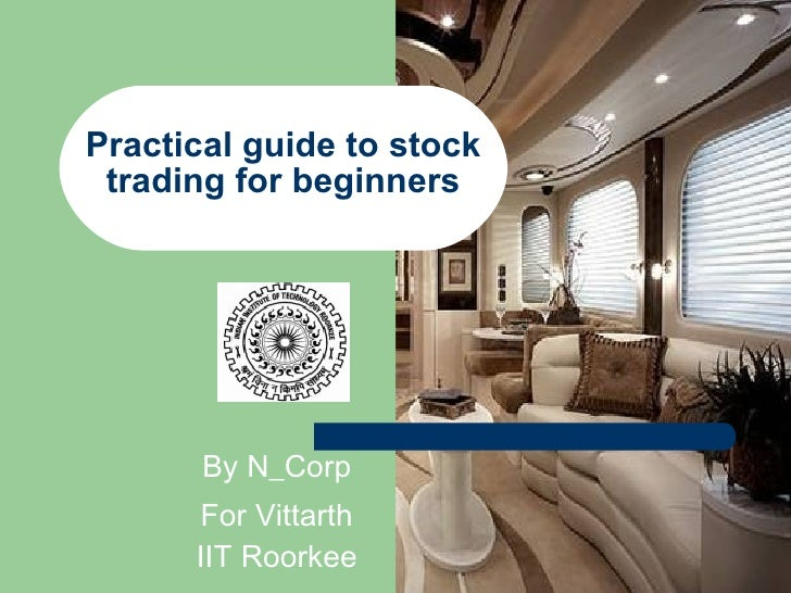 Practical guide to stock trading for beginners By N_Corp For Vittarth IIT Roorkee