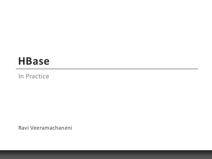 Practical HBase - Hadoop World2011