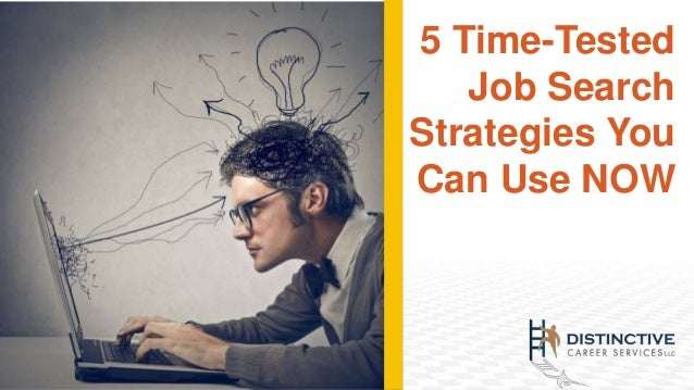 5 Time-Tested Job Search Strategies You Can Use NOW