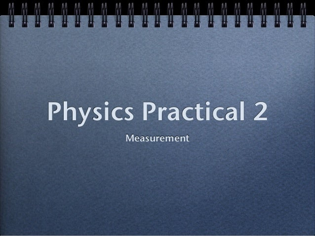 Physics Practical 2 Measurement