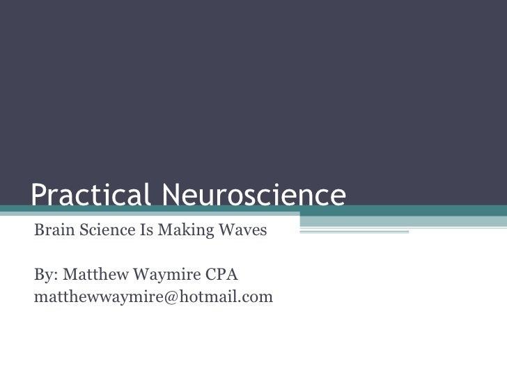 Practical neuroscience