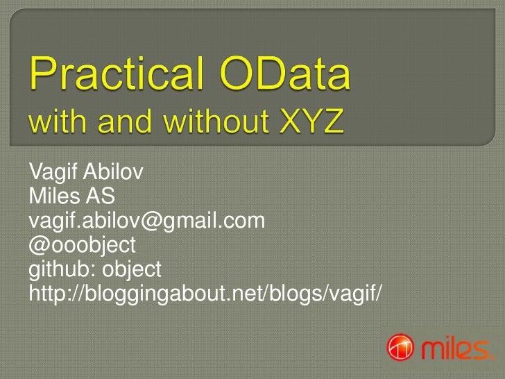 Vagif AbilovMiles ASvagif.abilov@gmail.com@ooobjectgithub: objecthttp://bloggingabout.net/blogs/vagif/