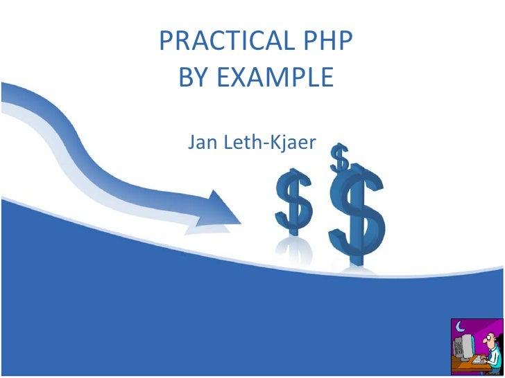 Practical PHP by example   Jan Leth-Kjaer