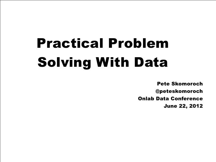 Practical Problem Solving with Data - Onlab Data Conference, Tokyo