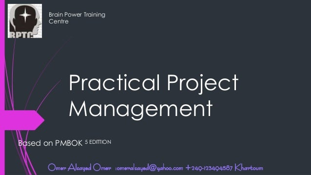 Practical Project Management Brain Power Training Centre Based on PMBOK 5 EDITTION