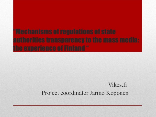 """Mechanisms of regulations of state authorities transparency to the mass media: the experience of Finland "" Vikes.fi Proje..."
