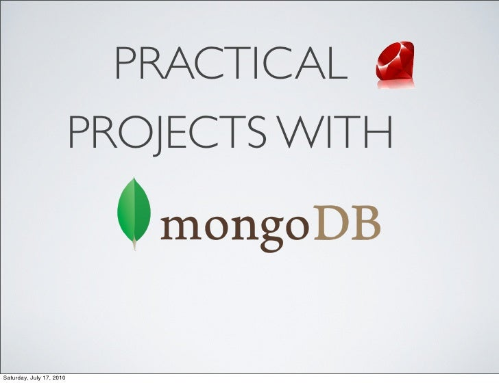 Practical Ruby Projects with MongoDB - Ruby Midwest