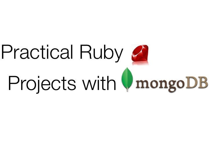 Practical Ruby Projects with MongoDB - MongoSF