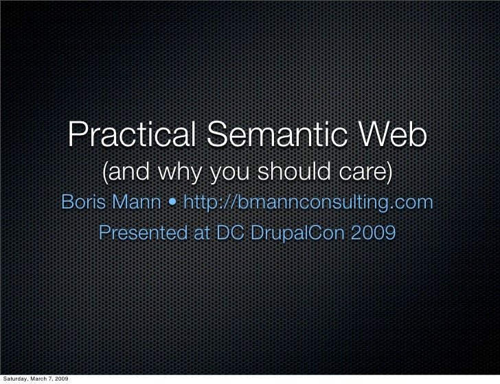 Practical Semantic Web                           (and why you should care)                     Boris Mann • http://bmannco...