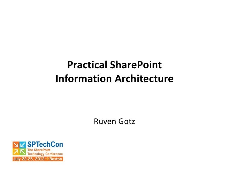 SPTechCon - July 2012 - Practical SharePoint Information Architecture