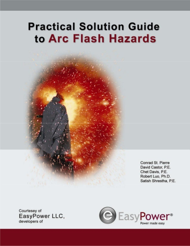 Practical solutions guide to arc flash hazards