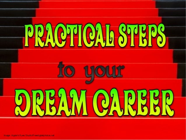 Practical Steps to Your Dream Career
