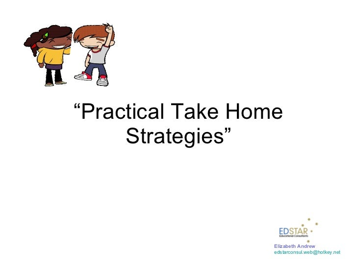 """ Practical Take Home Strategies"" Elizabeth Andrew [email_address]"