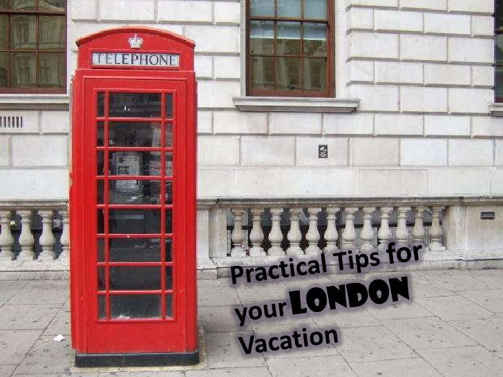 Practical Tips foryourLondon Vacation<br />