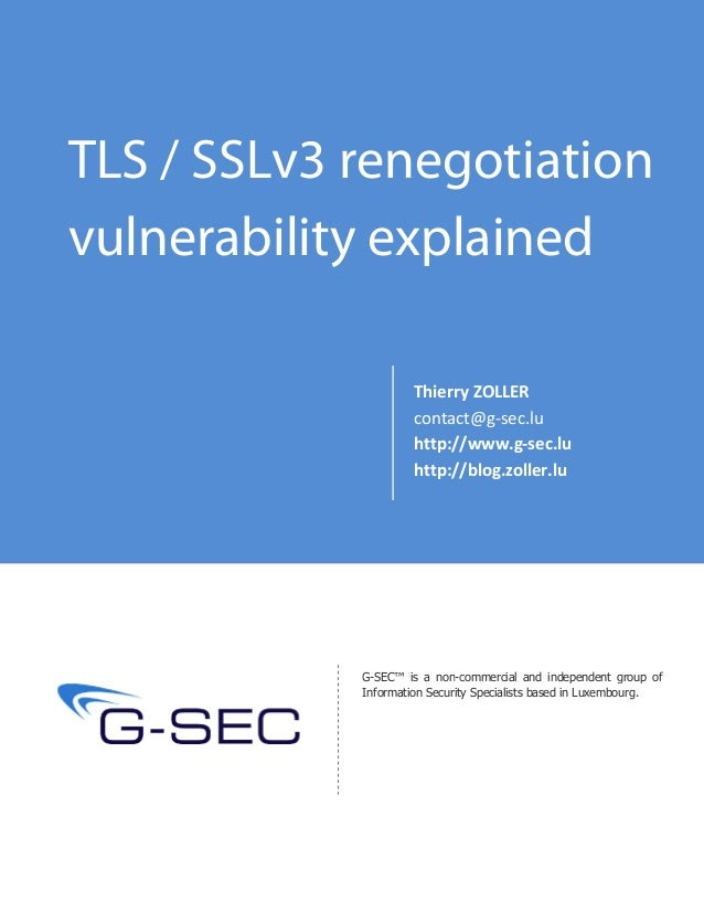 TLS / SSLv3 renegotiationvulnerability explained                     Thierry ZOLLER                     contact@g-sec.lu  ...