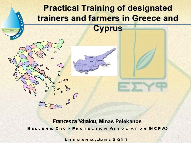 Francesca Ydraiou,  Minas Pelekanos Hellenic Crop Protection Association (HCPA) Lithuania ,  June 2011 Practical Training ...