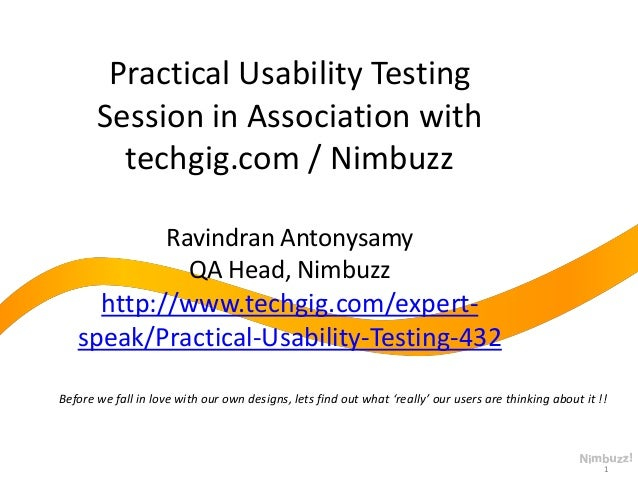 Practical Usability Testing Session in Association with techgig.com / Nimbuzz Ravindran Antonysamy QA Head, Nimbuzz  http:...