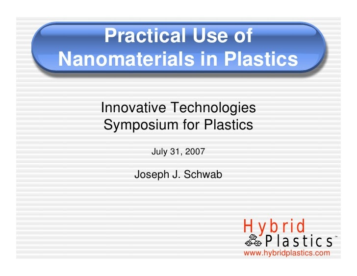 Practical Use of Nanomaterials in Plastics      Innovative Technologies      Symposium for Plastics             July 31, 2...