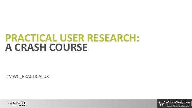 Practical User Research: A Crash Course