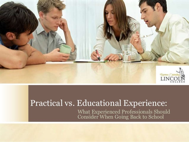 Practical vs. Educational Experience: What Experienced Professionals Should Consider When Going Back to School