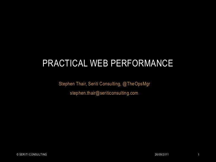 Practical web performance - Site Confidence Web Performance Seminar