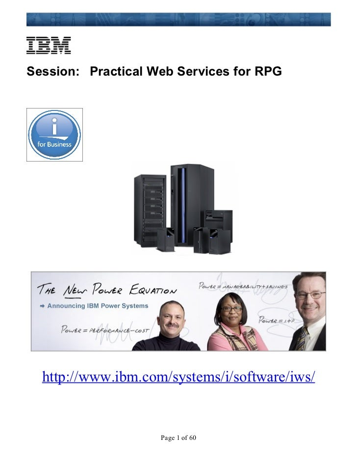 Session: Practical Web Services for RPG  http://www.ibm.com/systems/i/software/iws/                    Page 1 of 60