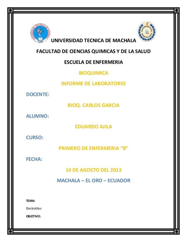 UNIVERSIDAD TECNICA DE MACHALA FACULTAD DE CIENCIAS QUIMICAS Y DE LA SALUD ESCUELA DE ENFERMERIA BIOQUIMICA INFORME DE LAB...