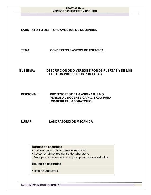 PRÁCTICA No. 6 MOMENTO CON RESPECTO A UN PUNTO LAB. FUNDAMENTOS DE MECANICA 1 LABORATORIO DE: FUNDAMENTOS DE MECÁNICA. TEM...