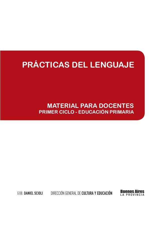 PRÁCTICAS DEL LENGUAJE     MATERIAL PARA DOCENTES   PRIMER CICLO - EDUCACIÓN PRIMARIA
