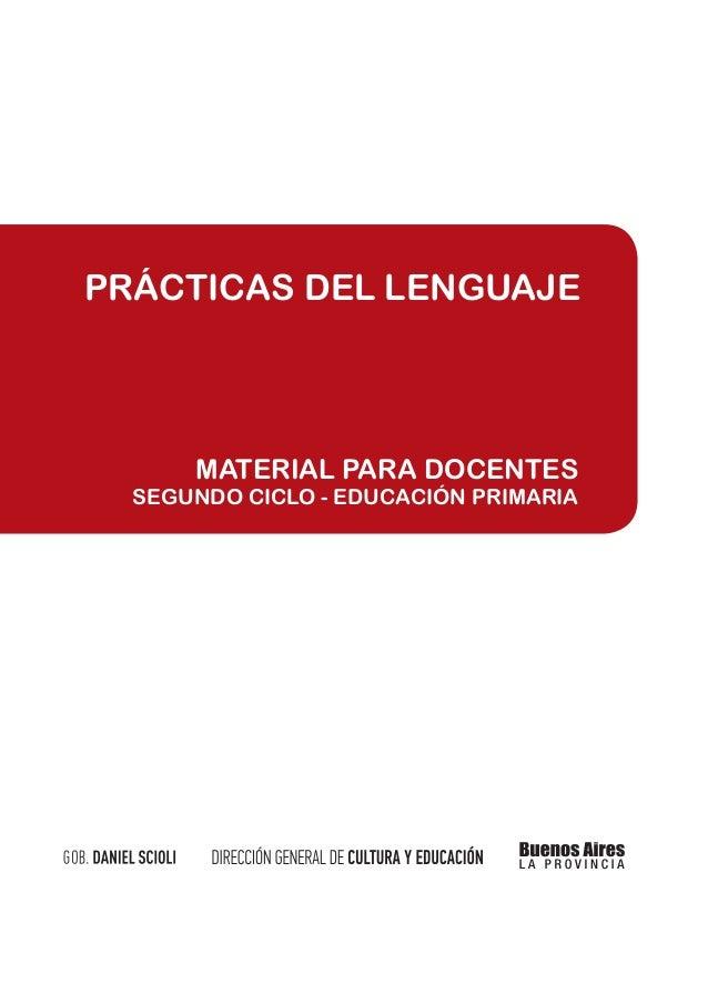 PRÁCTICAS DEL LENGUAJE      MATERIAL PARA DOCENTES  SEGUNDO CICLO - EDUCACIÓN PRIMARIA