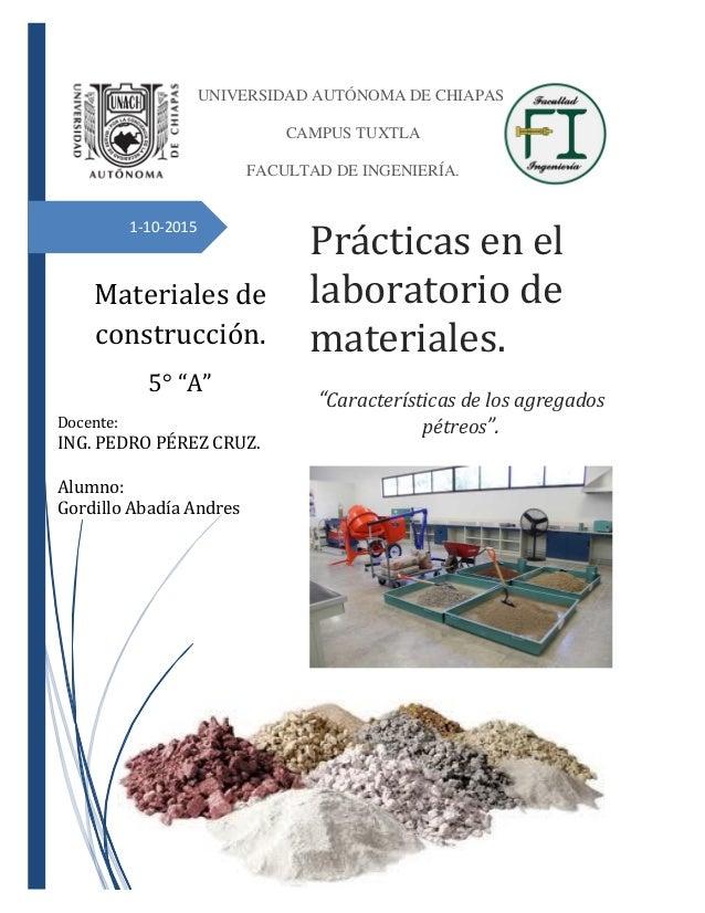 """1-10-2015 Prácticas en el laboratorio de materiales. """"Características de los agregados pétreos"""". UNIVERSIDAD AUTÓNOMA DE C..."""